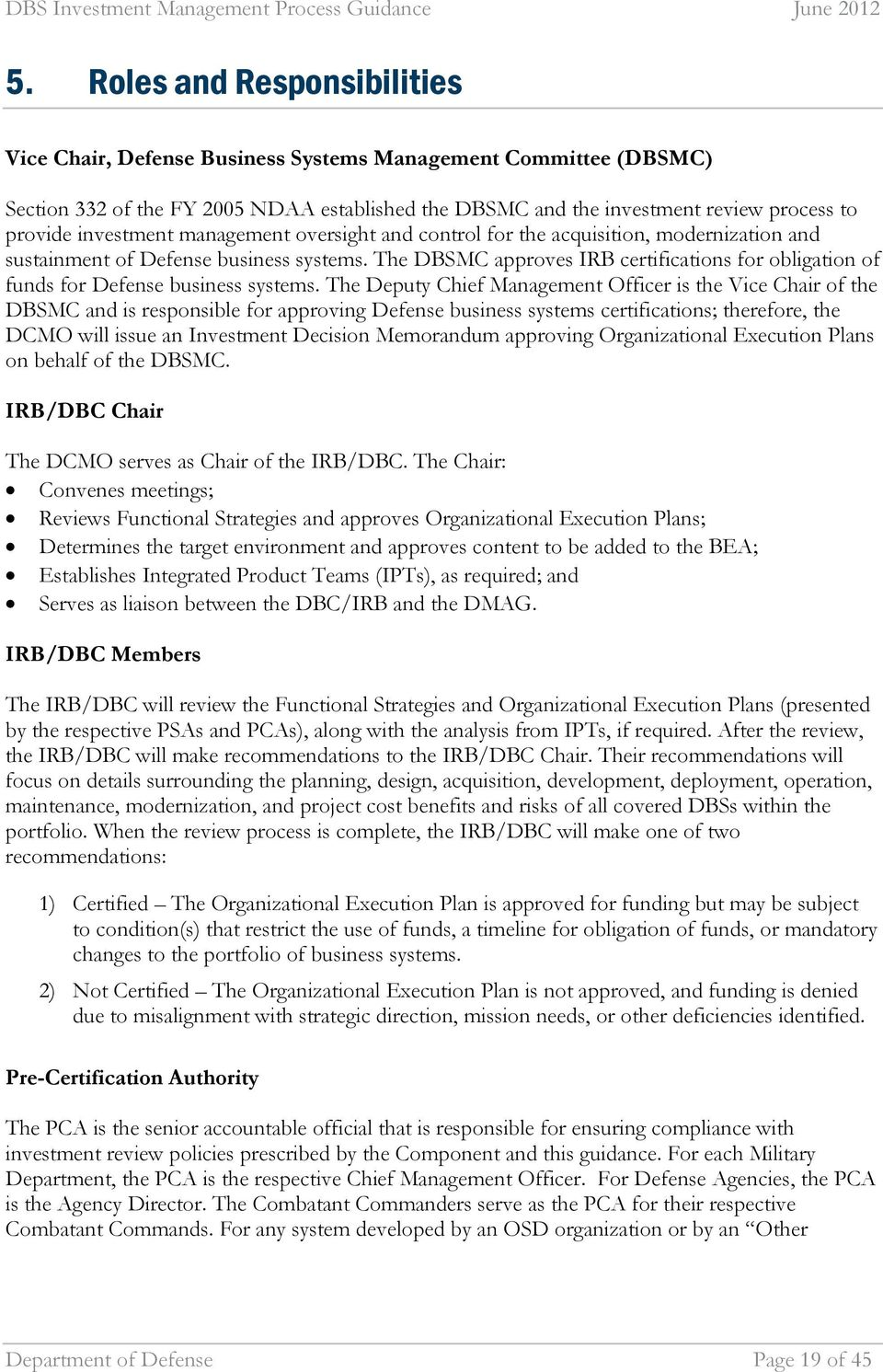 The DBSMC approves IRB certifications for obligation of funds for Defense business systems.