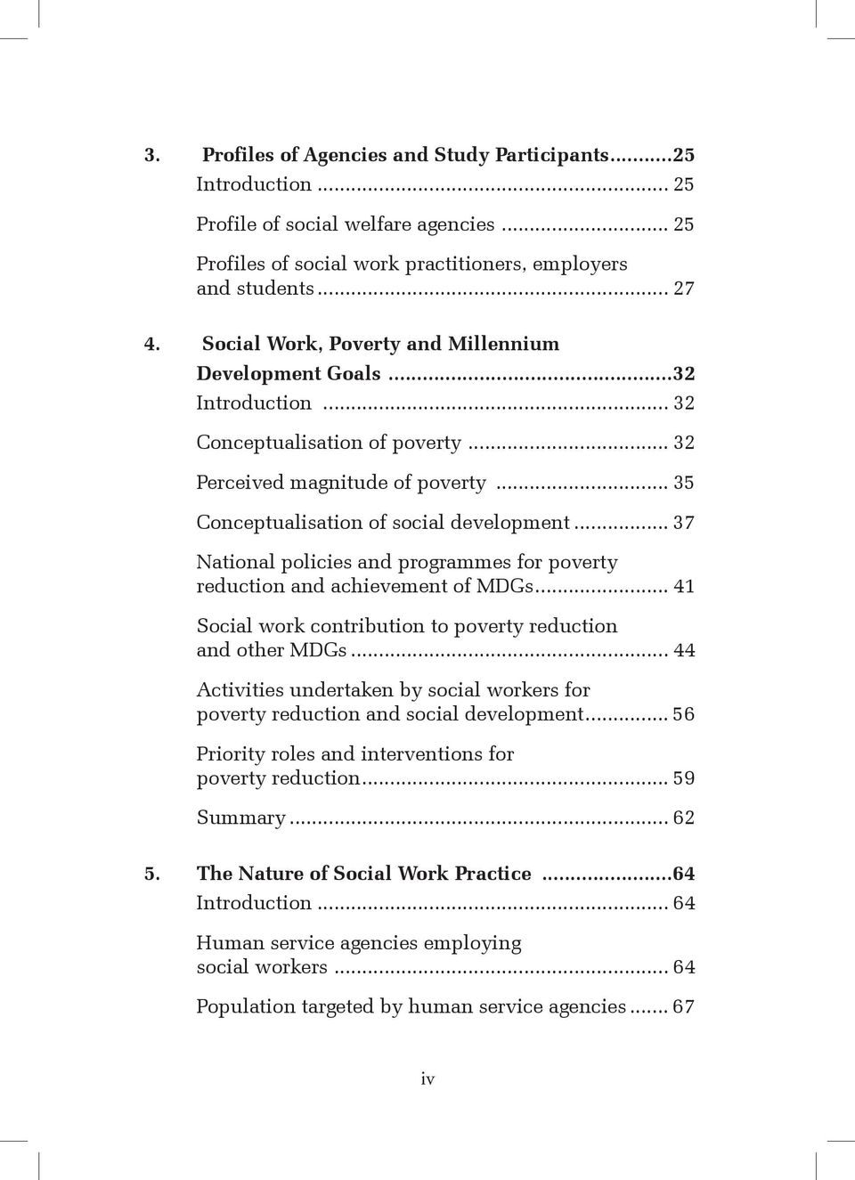 .. 37 National policies and programmes for poverty reduction and achievement of MDGs... 41 Social work contribution to poverty reduction and other MDGs.