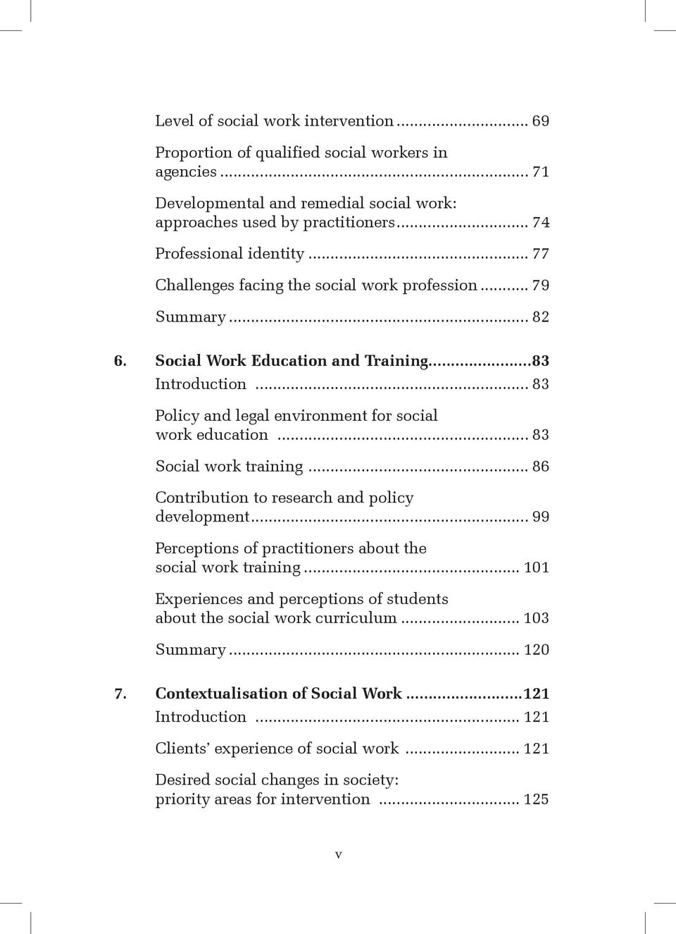 .. 83 Social work training... 86 Contribution to research and policy development... 99 Perceptions of practitioners about the social work training.