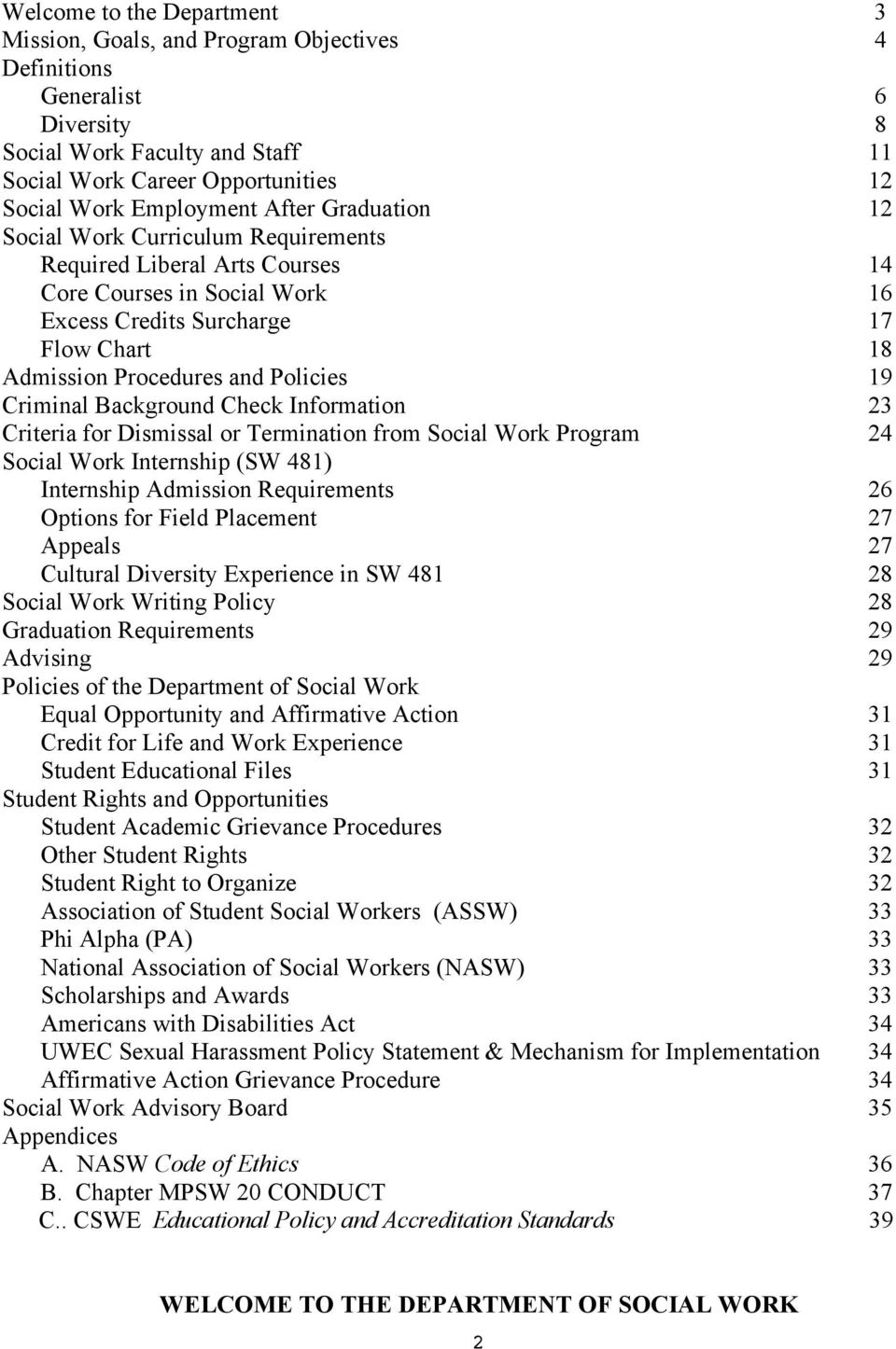 Criminal Background Check Information 23 Criteria for Dismissal or Termination from Social Work Program 24 Social Work Internship (SW 481 Internship Admission Requirements 26 Options for Field
