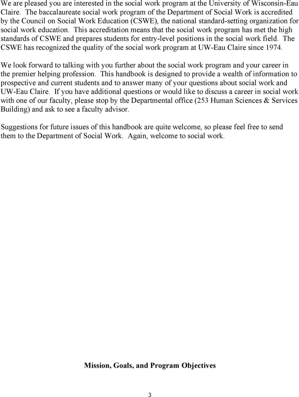 education. This accreditation means that the social work program has met the high standards of CSWE and prepares students for entry-level positions in the social work field.