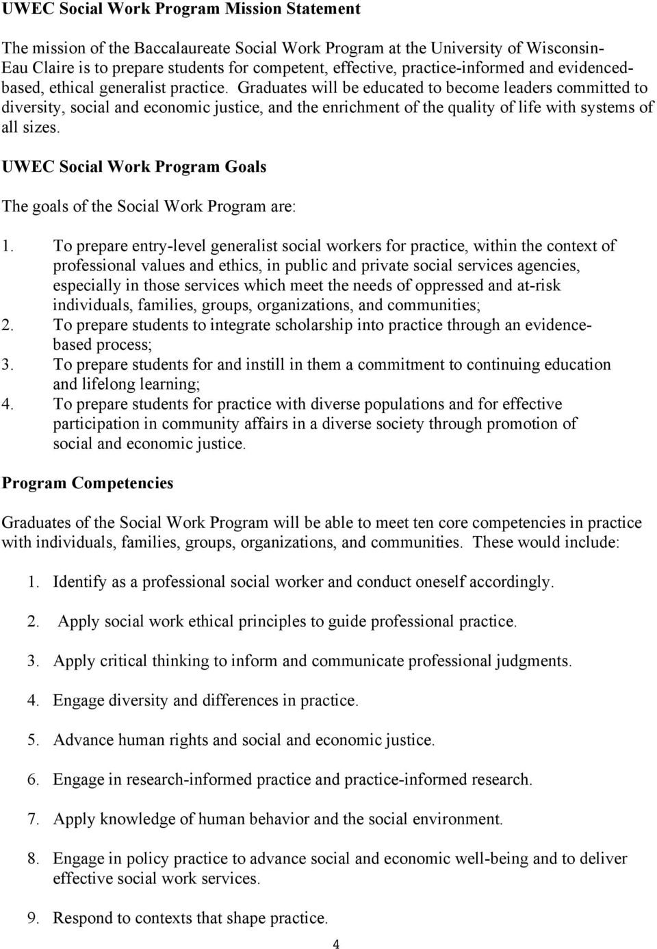 Graduates will be educated to become leaders committed to diversity, social and economic justice, and the enrichment of the quality of life with systems of all sizes.