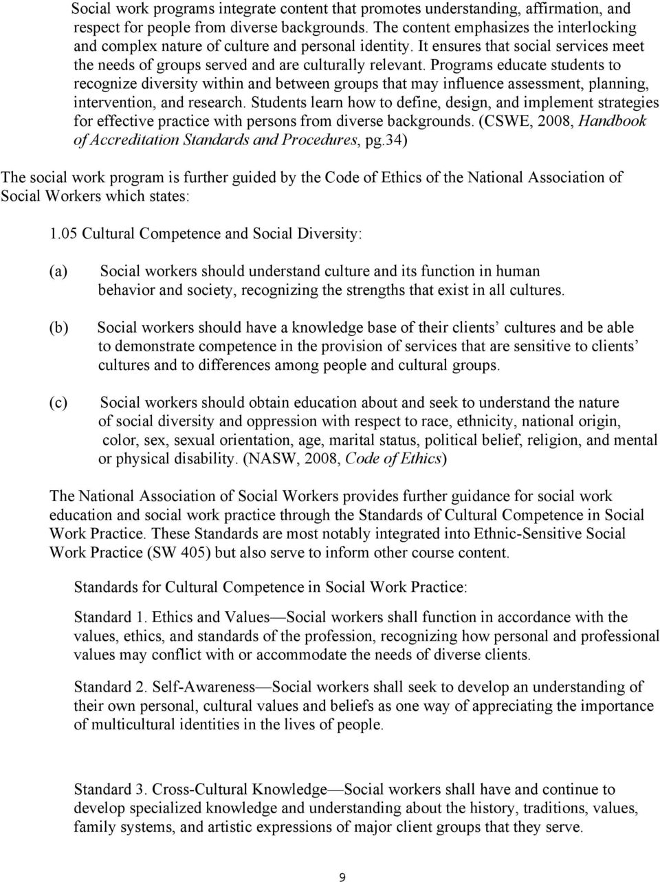 Programs educate students to recognize diversity within and between groups that may influence assessment, planning, intervention, and research.