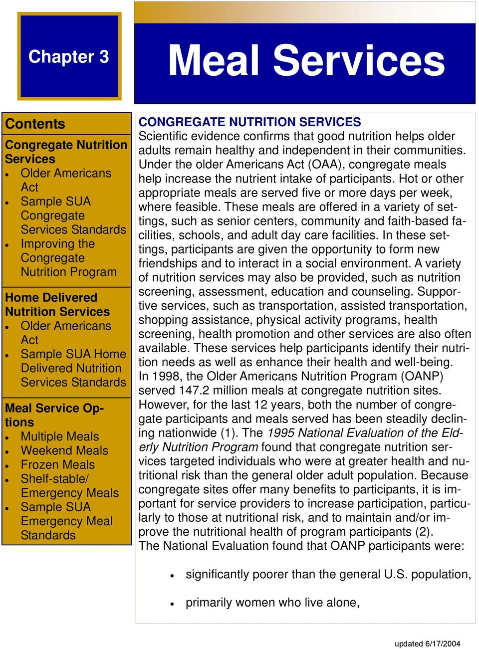 Meal Standards CONGREGATE NUTRITION SERVICES Scientific evidence confirms that good nutrition helps older adults remain healthy and independent in their communities.