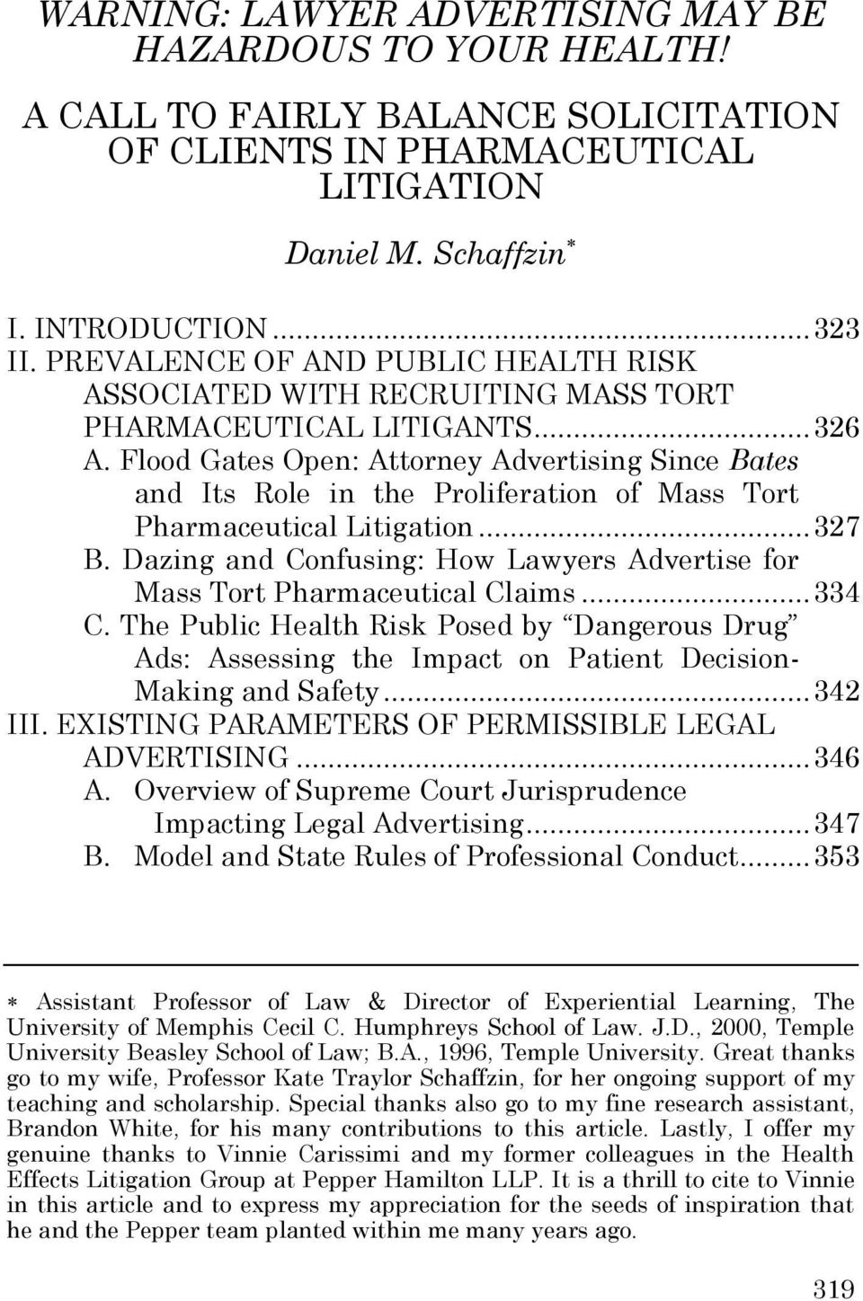 Flood Gates Open: Attorney Advertising Since Bates and Its Role in the Proliferation of Mass Tort Pharmaceutical Litigation... 327 B.