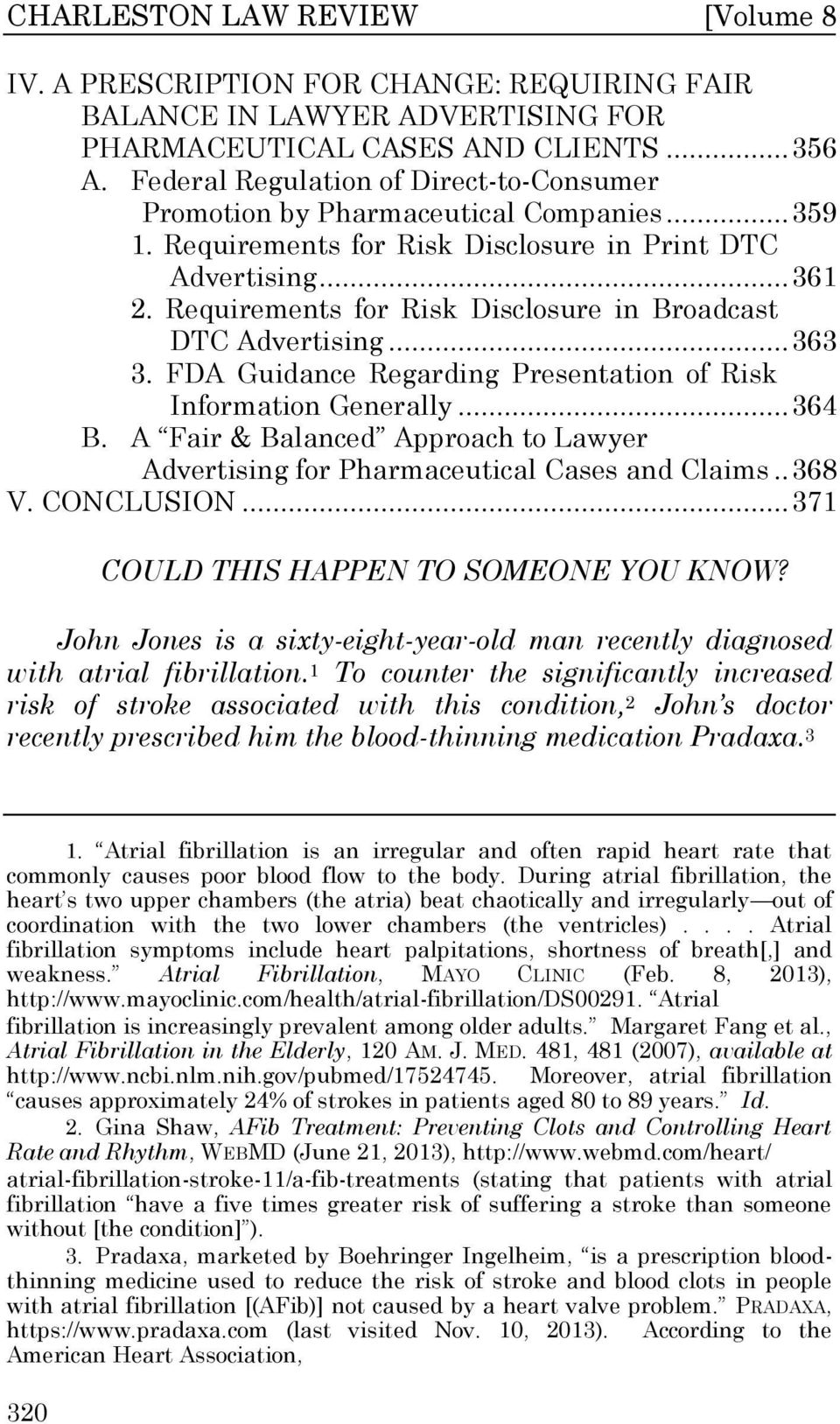 Requirements for Risk Disclosure in Broadcast DTC Advertising... 363 3. FDA Guidance Regarding Presentation of Risk Information Generally... 364 B.