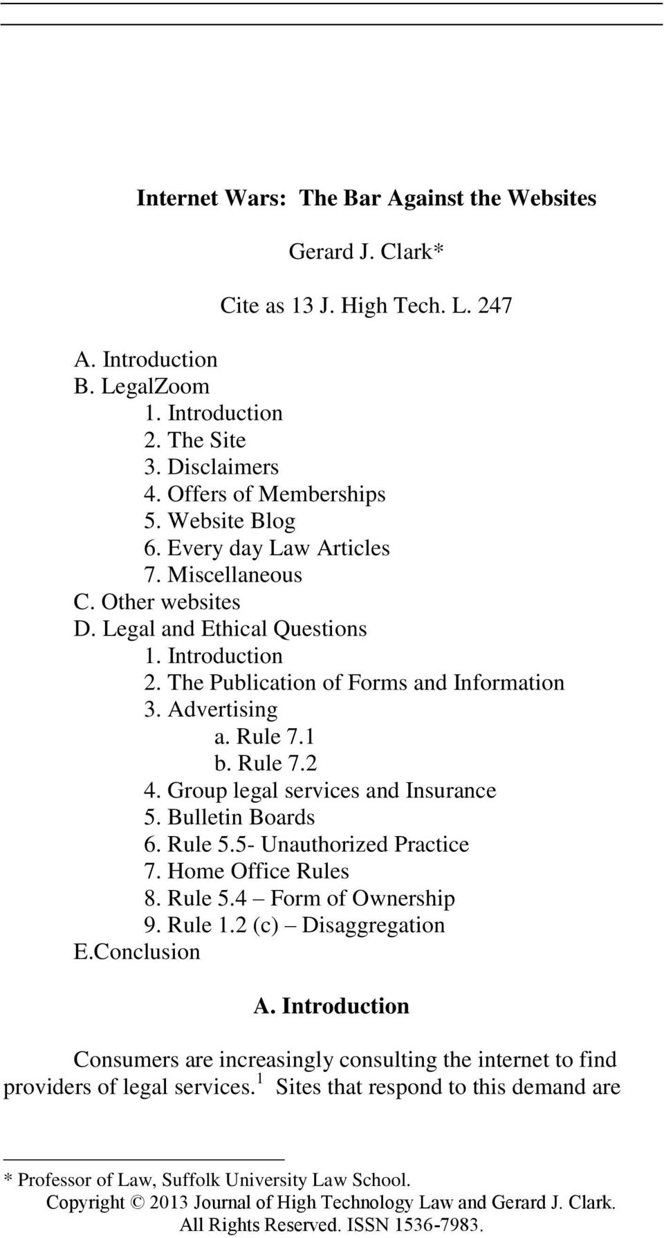 Rule 7.2 4. Group legal services and Insurance 5. Bulletin Boards 6. Rule 5.5- Unauthorized Practice 7. Home Office Rules 8. Rule 5.4 Form of Ownership 9. Rule 1.2 (c) Disaggregation E.Conclusion A.