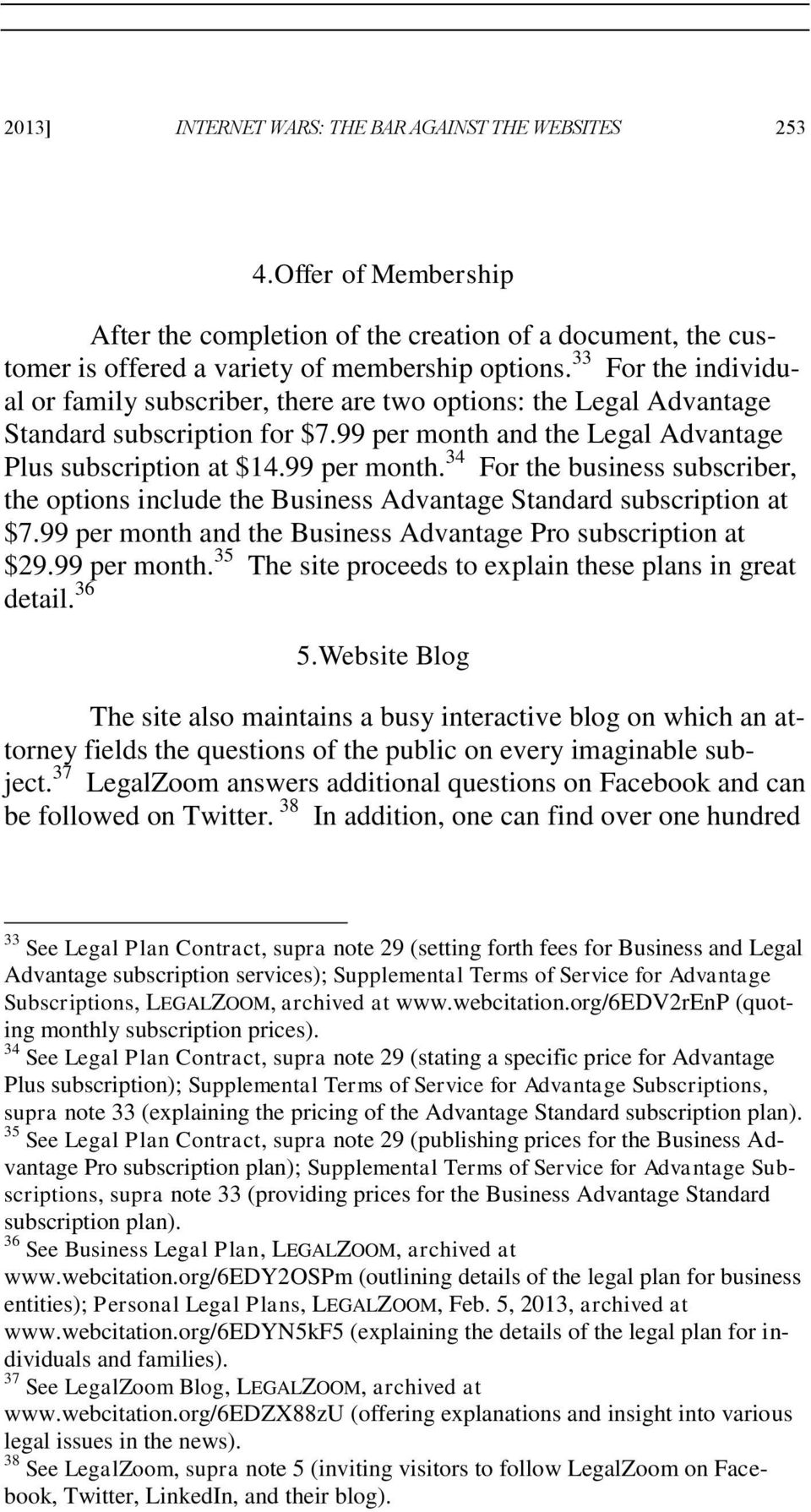 and the Legal Advantage Plus subscription at $14.99 per month. 34 For the business subscriber, the options include the Business Advantage Standard subscription at $7.