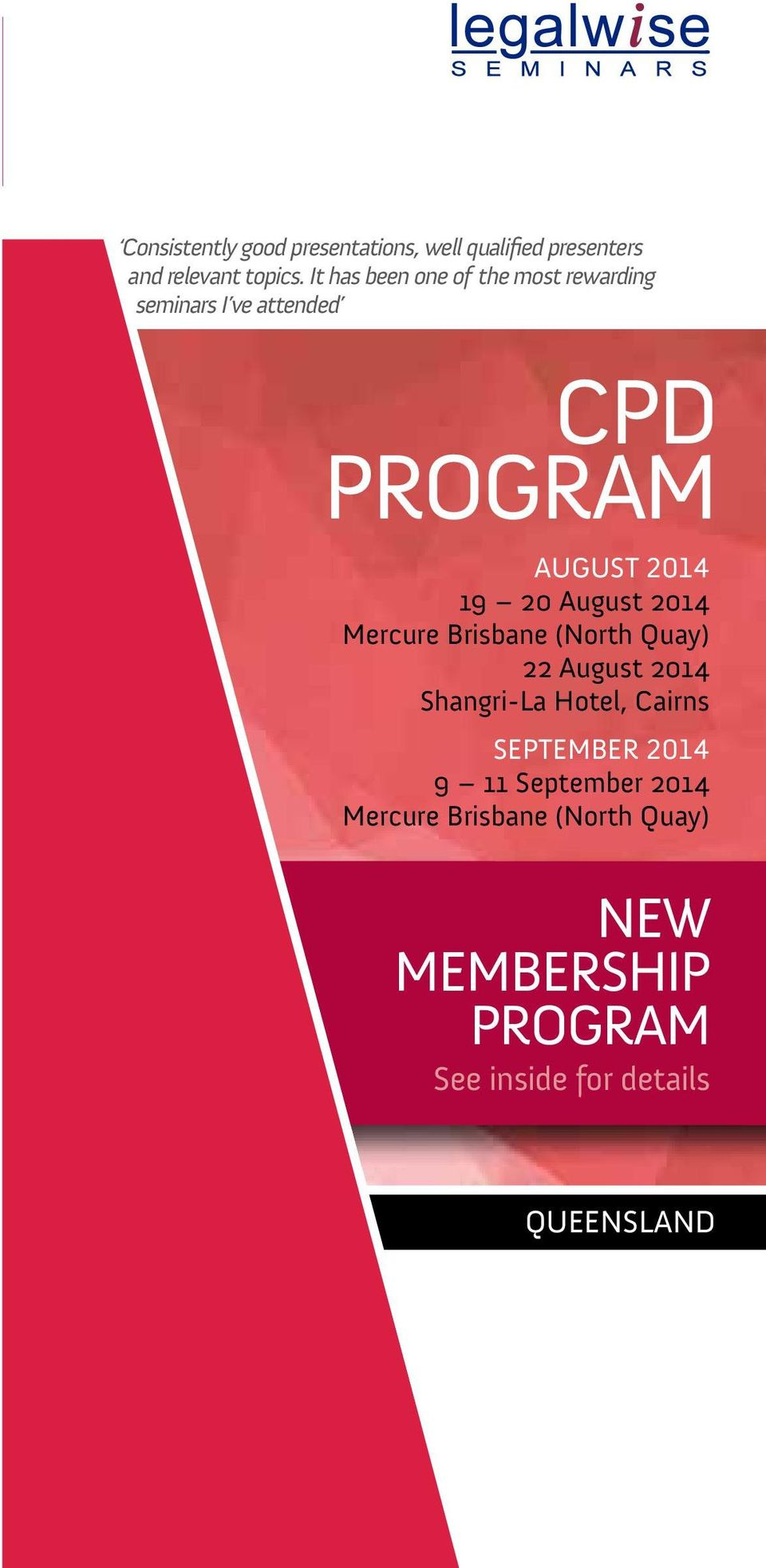 August 201 Mercure Brisbane (North Quay) 22 August 201 Shangri-La Hotel, Cairns SEPTEMBER