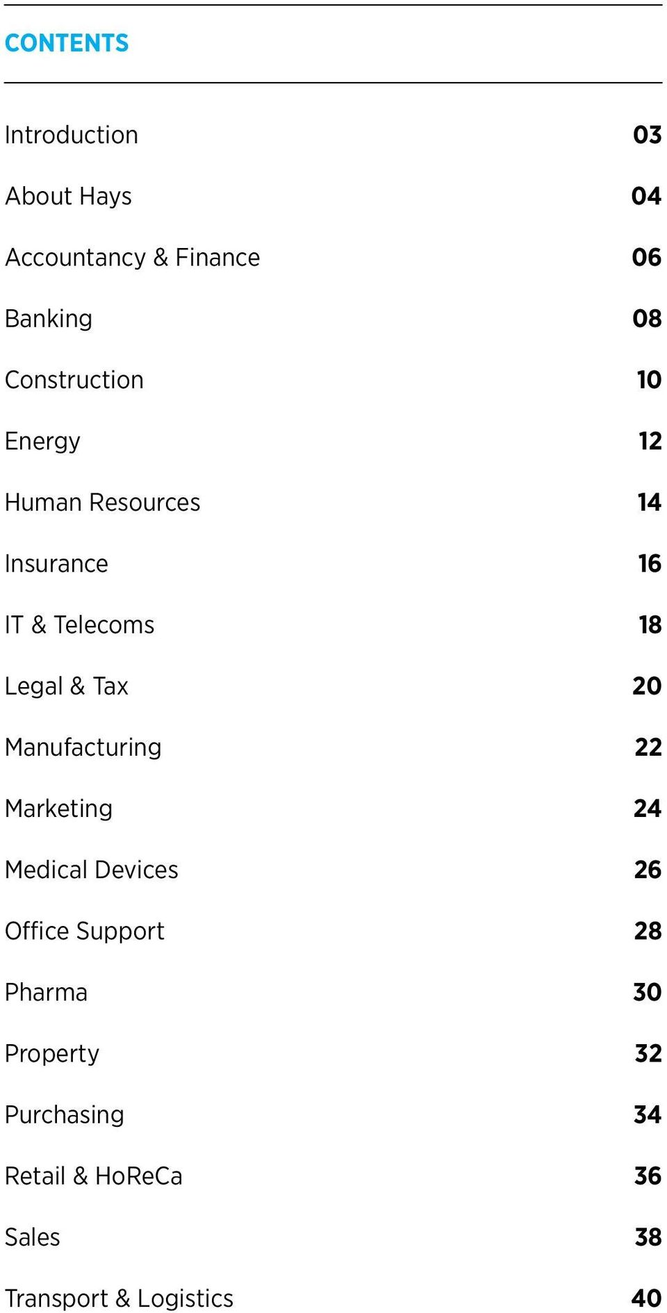 Legal & Tax 20 Manufacturing 22 Marketing 24 Medical Devices 26 Office Support