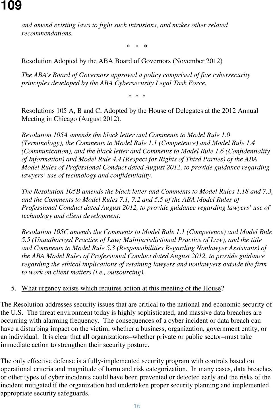Legal Task Force. * * * Resolutions 105 A, B and C, Adopted by the House of Delegates at the 2012 Annual Meeting in Chicago (August 2012).