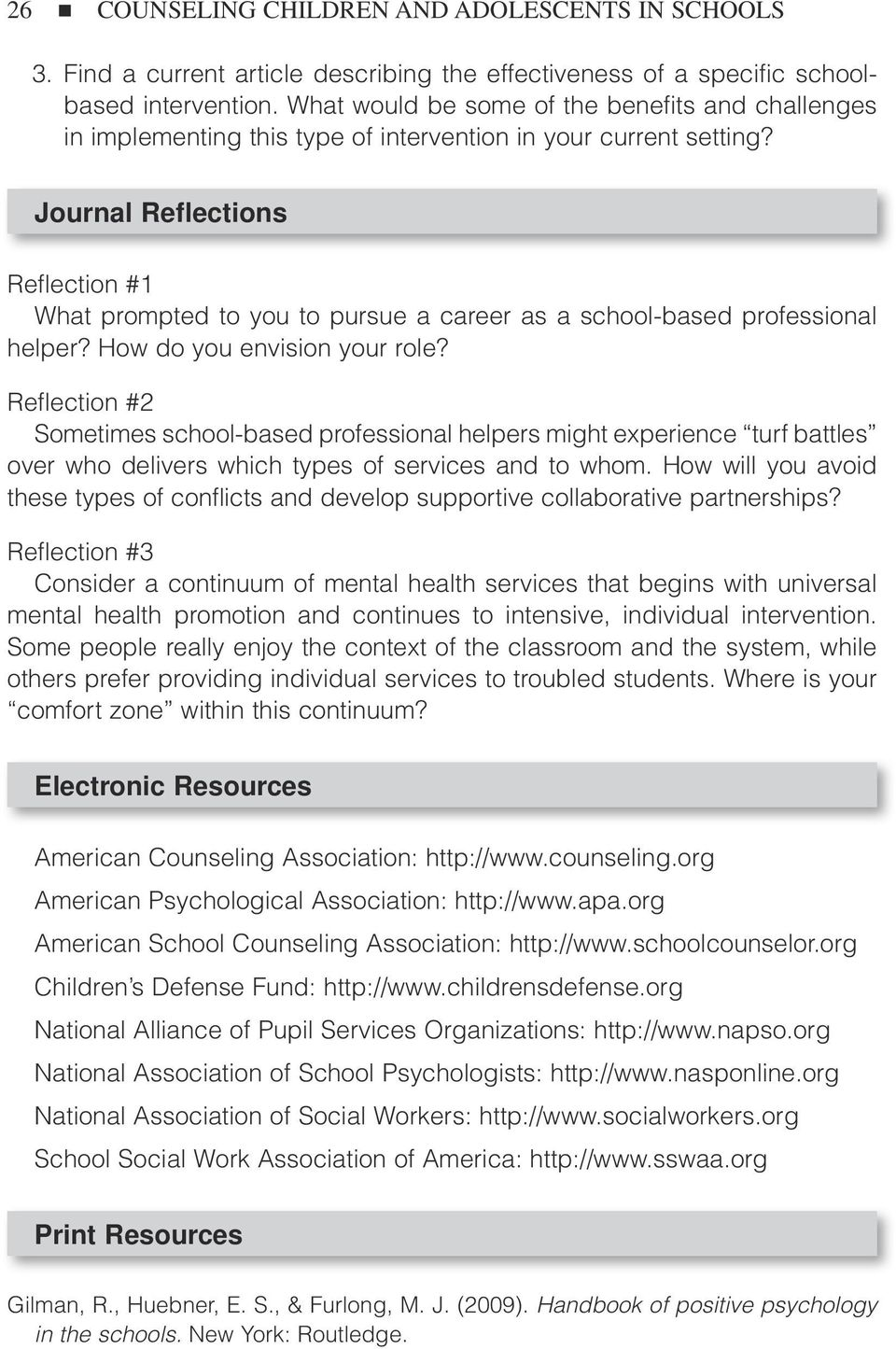 Journal Reflections Reflection #1 What prompted to you to pursue a career as a school-based professional helper? How do you envision your role?