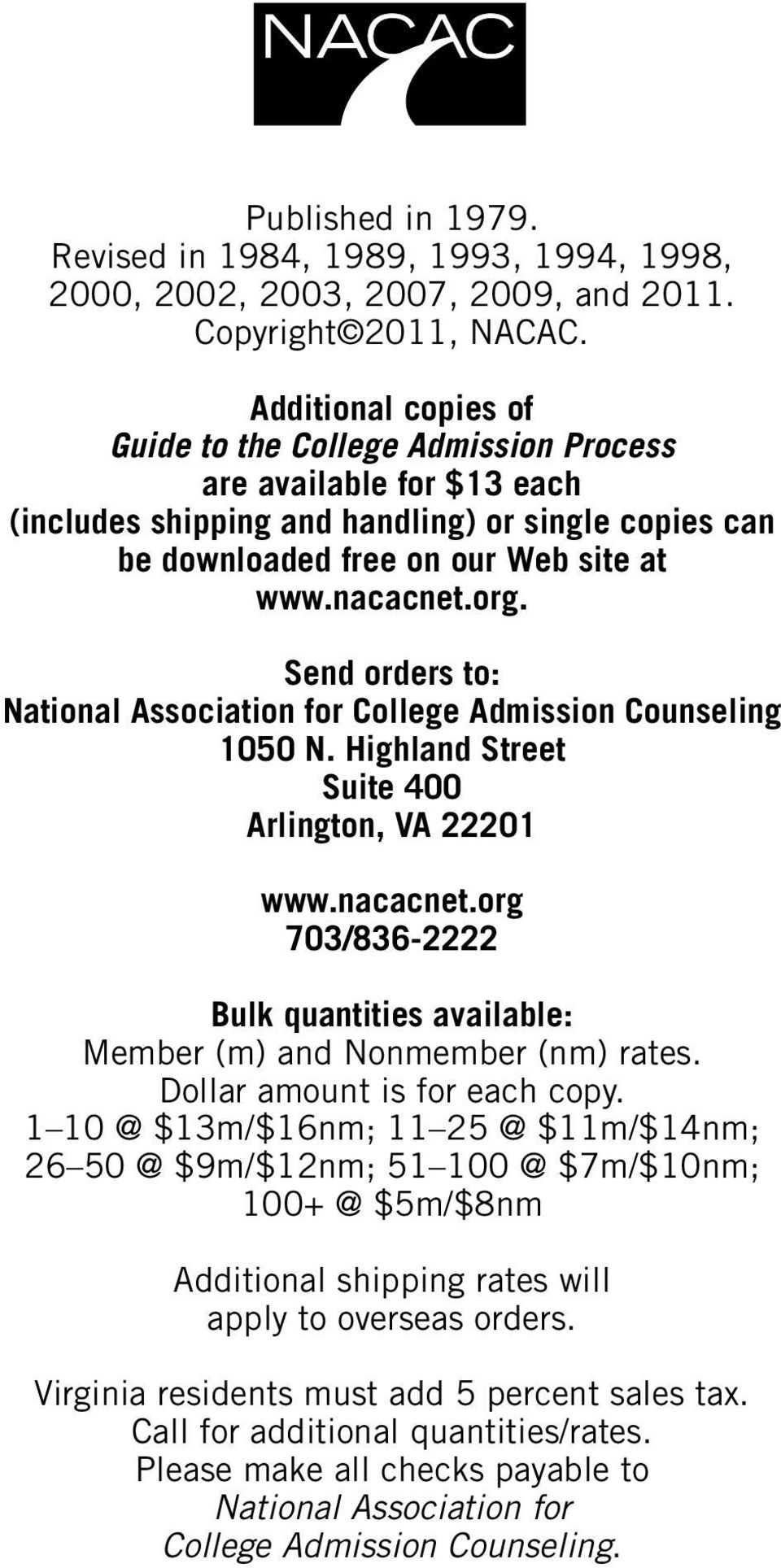 Send orders to: National Association for College Admission Counseling 1050 N. Highland Street Suite 400 Arlington, VA 22201 www.nacacnet.