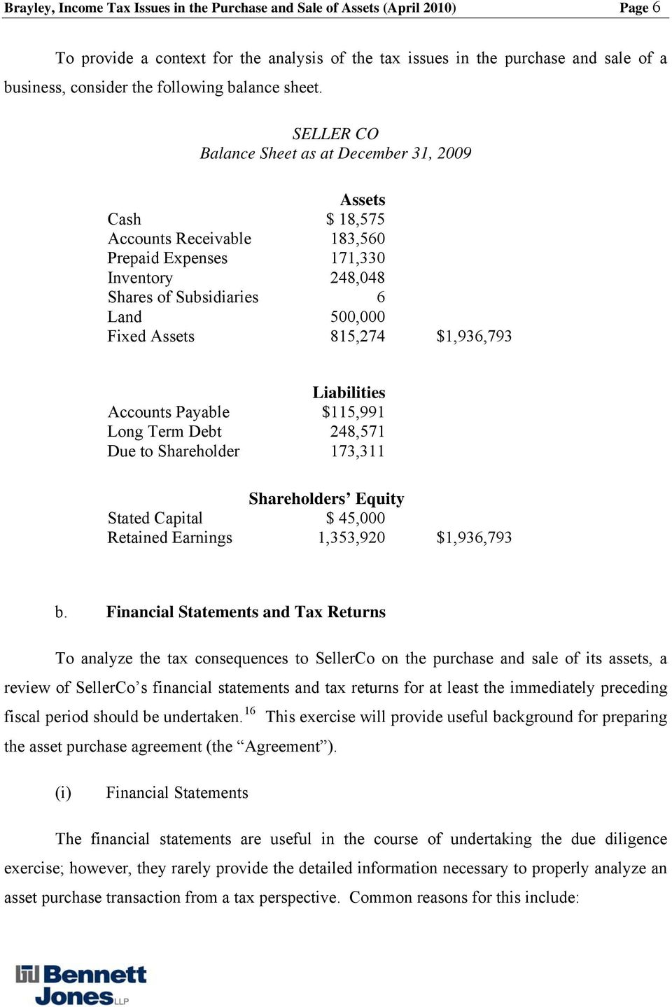 SELLER CO Balance Sheet as at December 31, 2009 Assets Cash $ 18,575 Accounts Receivable 183,560 Prepaid Expenses 171,330 Inventory 248,048 Shares of Subsidiaries 6 Land 500,000 Fixed Assets 815,274