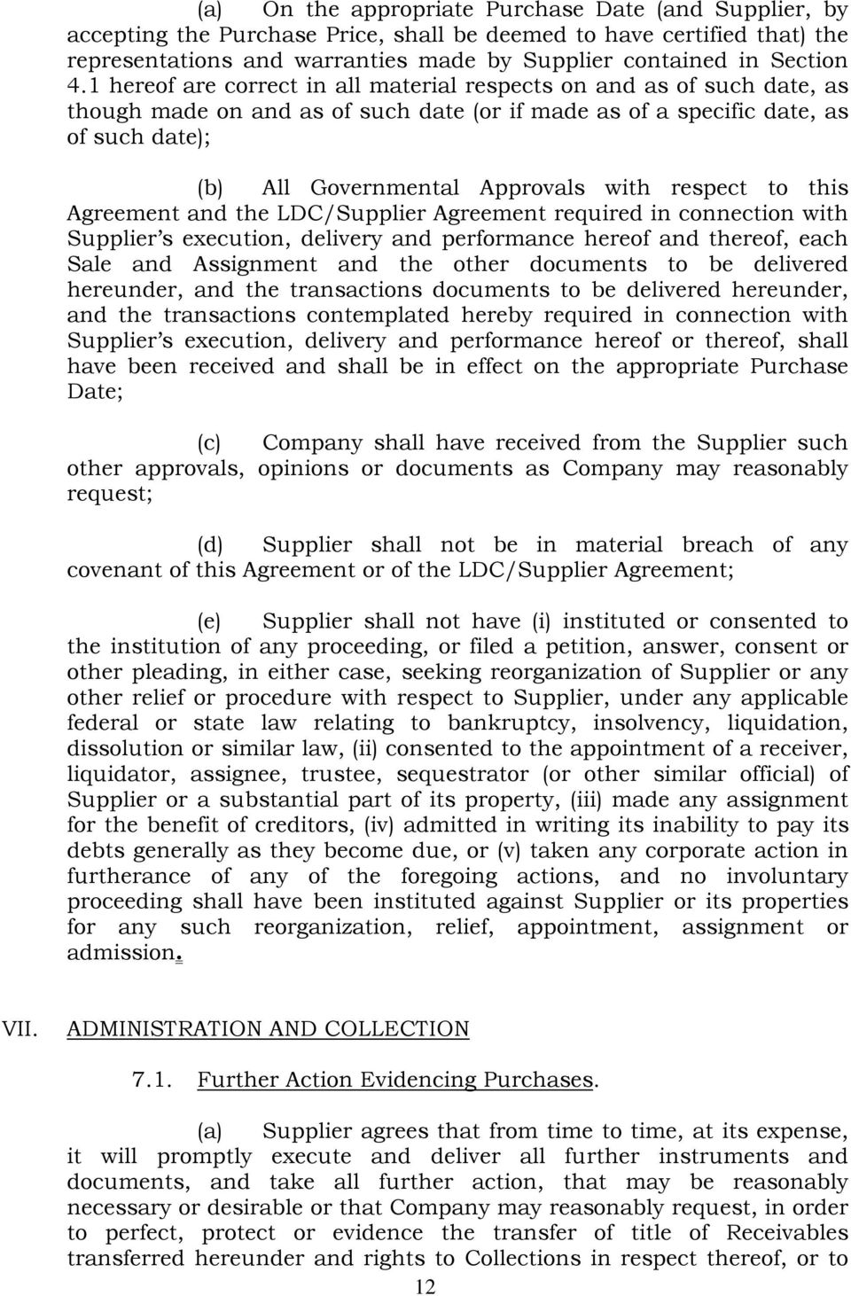 respect to this Agreement and the LDC/Supplier Agreement required in connection with Supplier s execution, delivery and performance hereof and thereof, each Sale and Assignment and the other