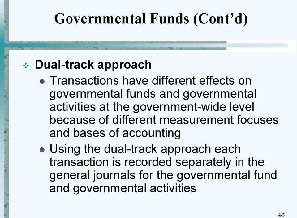 different measurement focuses and bases of accounting Using the dual-track approach each