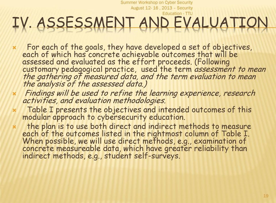 ) Findings will be used to refine the learning experience, research activities, and evaluation methodologies.