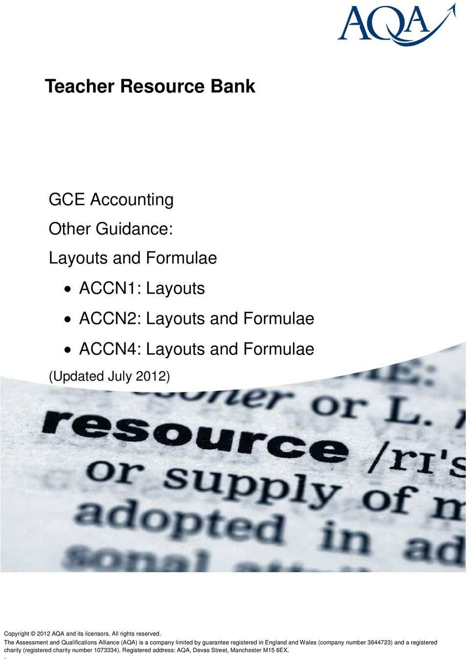 (AQA) is a company limited by guarantee registered in England and Wales (company number 3644723) and a