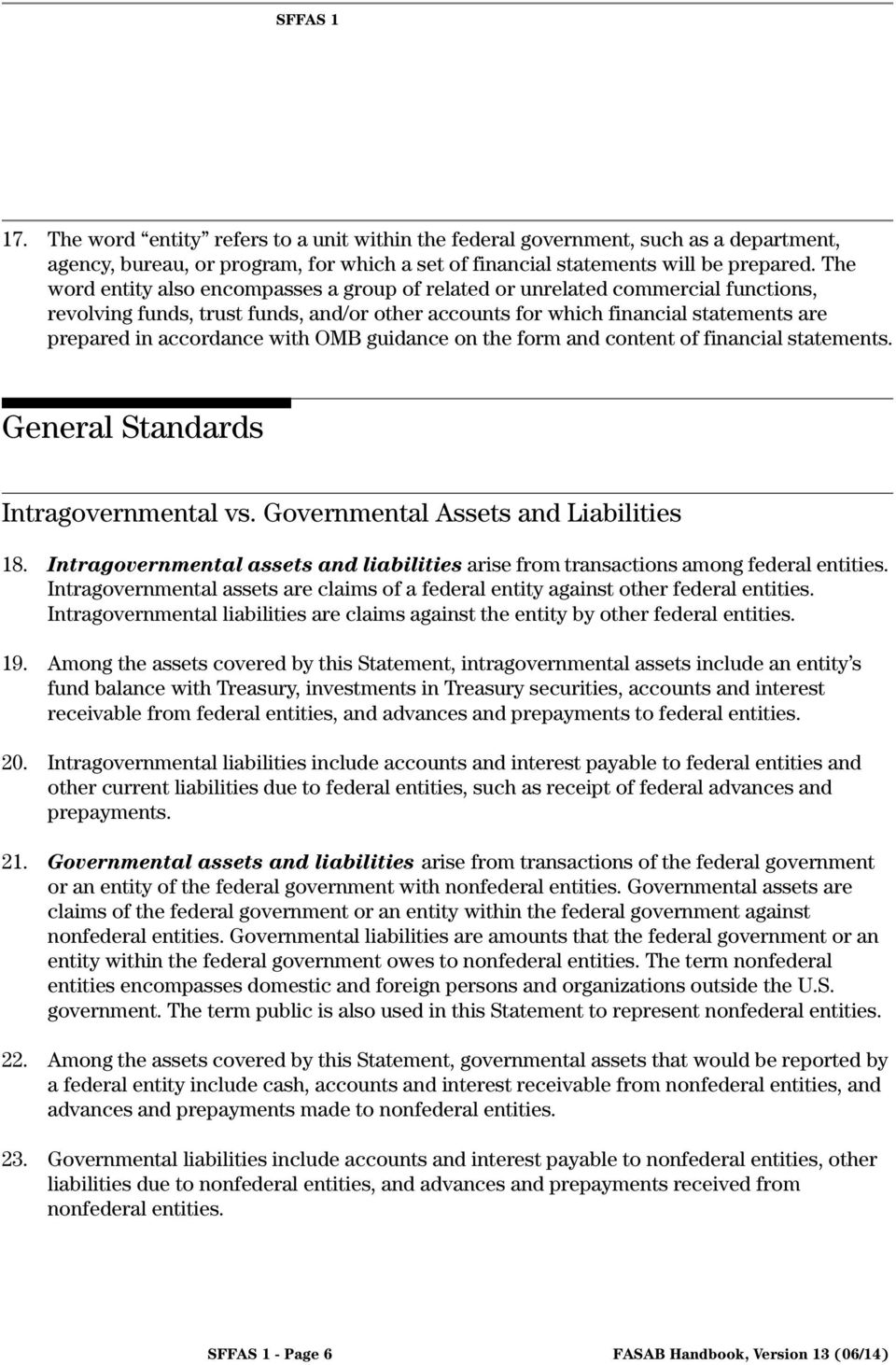 with OMB guidance on the form and content of financial statements. General Standards Intragovernmental vs. Governmental Assets and Liabilities 18.
