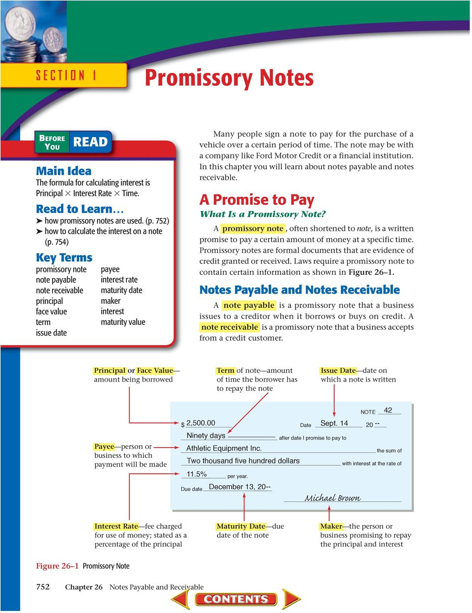 7) Key Terms promissory note note payable note receivable principal face value term issue date payee interest rate maturity date maker interest maturity value Many people sign a note to pay for the