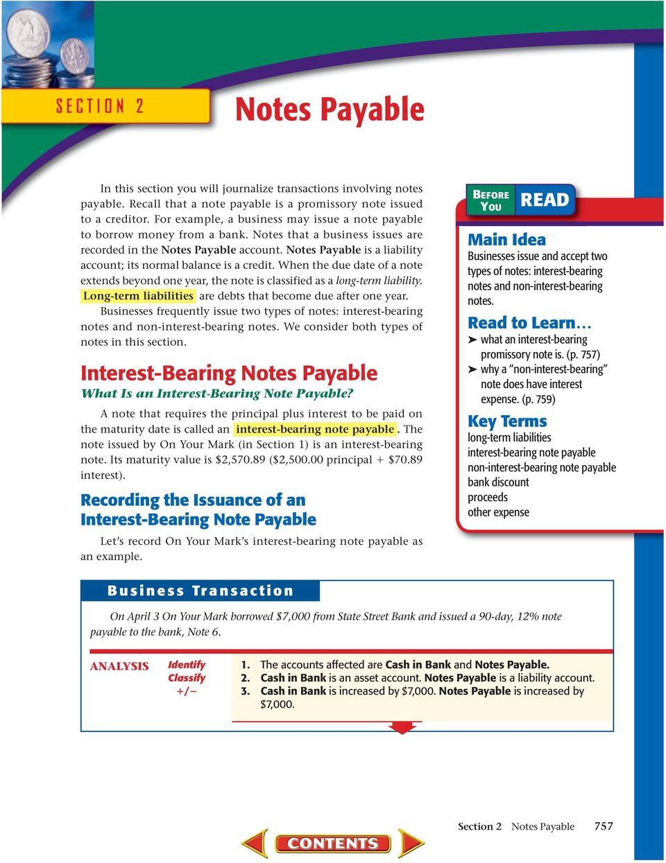 Notes Payable is a liability account; its normal balance is a credit. When the due date of a note extends beyond one year, the note is classified as a long-term liability.