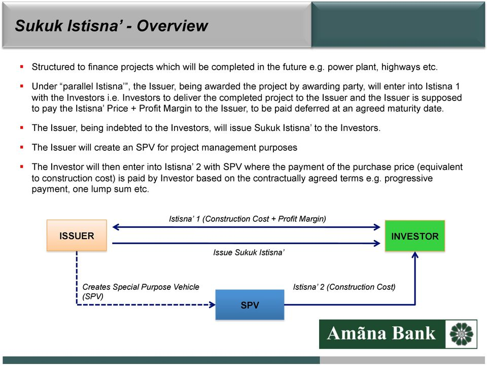 The Issuer, being indebted t the Investrs, will issue Sukuk Istisna t the Investrs.