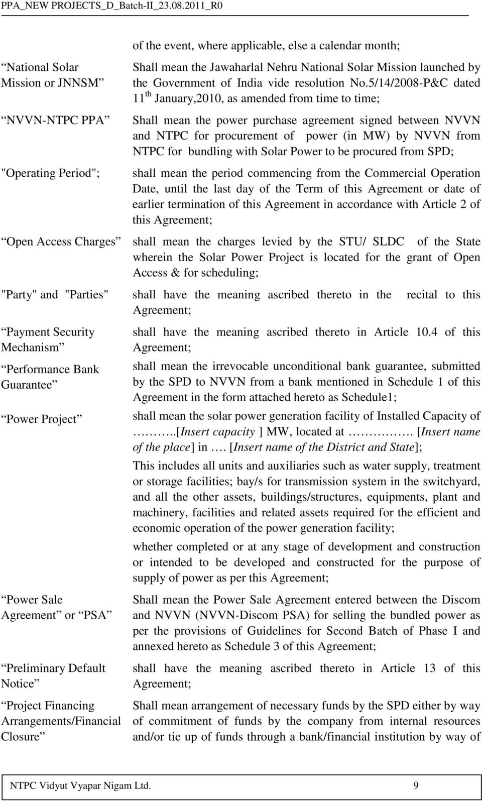 5/14/2008-P&C dated 11 th January,2010, as amended from time to time; Shall mean the power purchase agreement signed between NVVN and NTPC for procurement of power (in MW) by NVVN from NTPC for