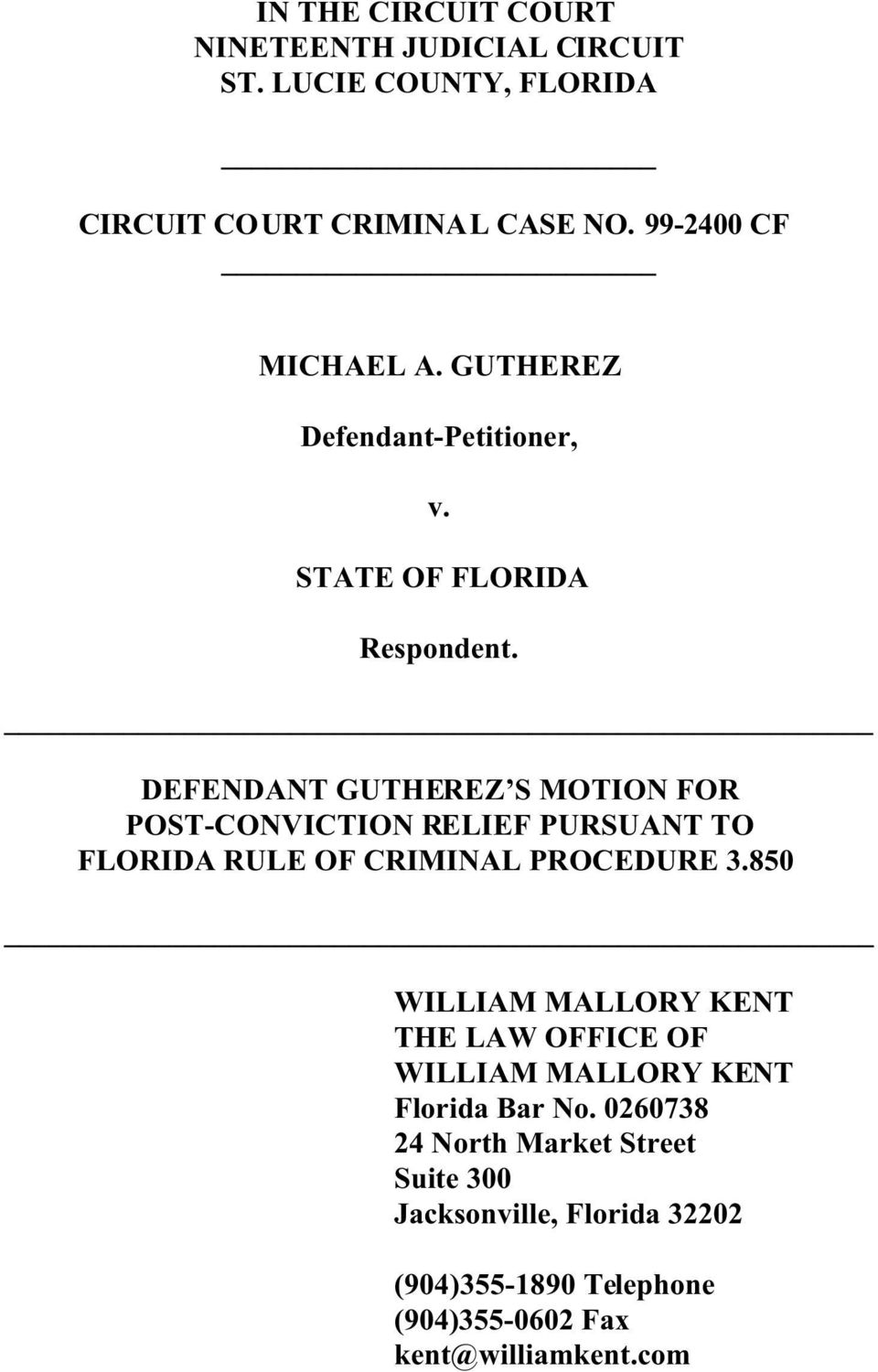 DEFENDANT GUTHEREZ S MOTION FOR POST-CONVICTION RELIEF PURSUANT TO FLORIDA RULE OF CRIMINAL PROCEDURE 3.