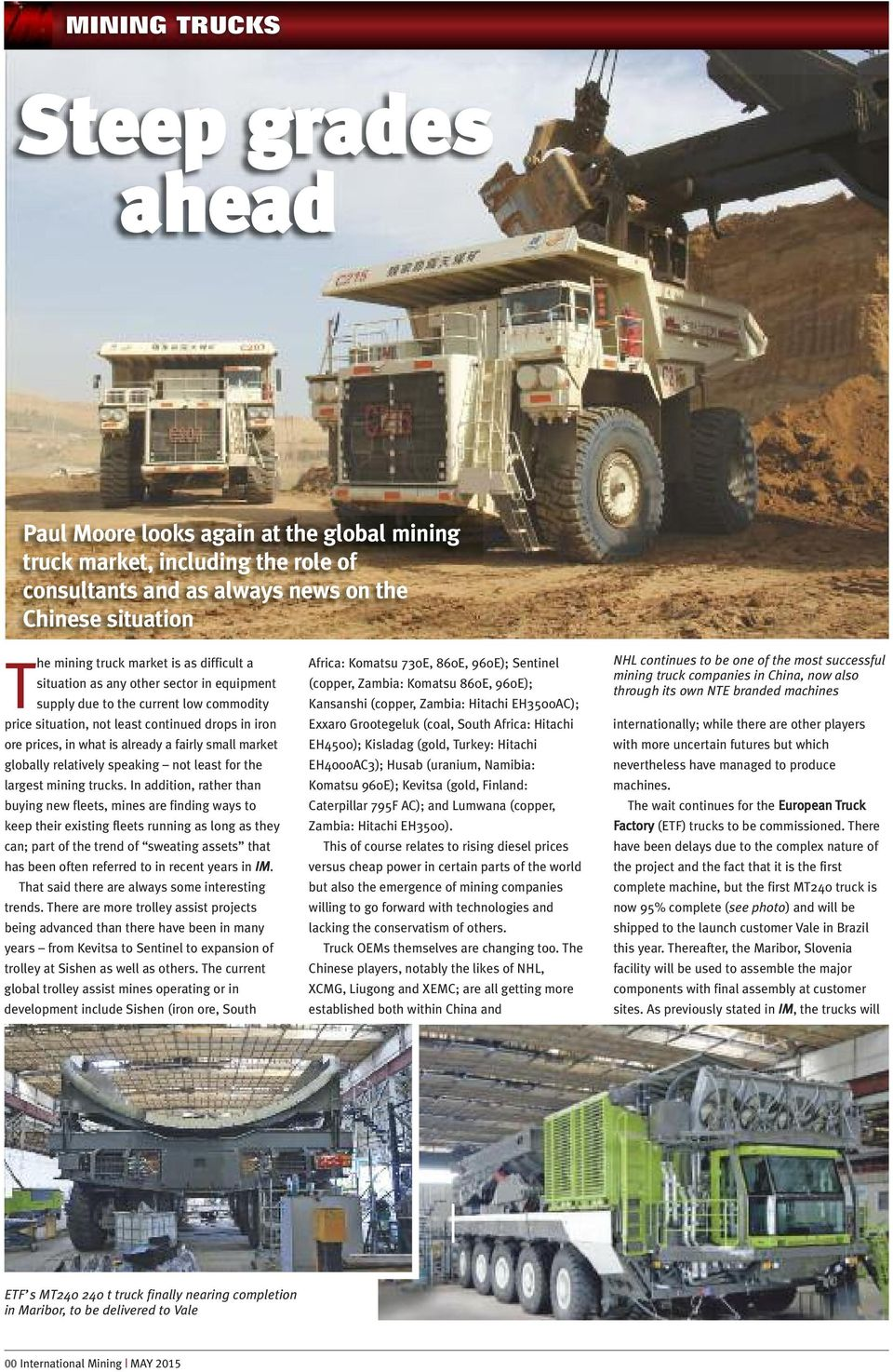 relatively speaking not least for the largest mining trucks.