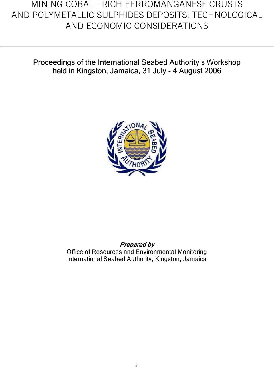 Authority s Workshop held in Kingston, Jamaica, 31 July - 4 August 2006 Prepared by