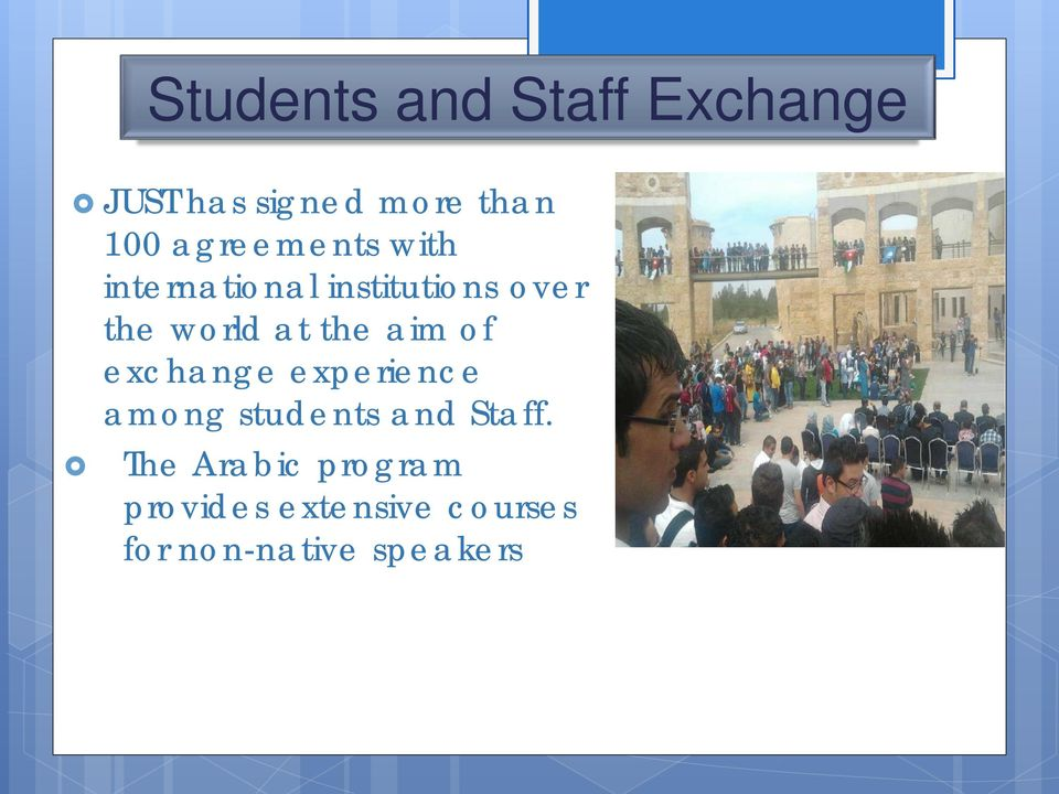 the aim of exchange experience among students and Staff.