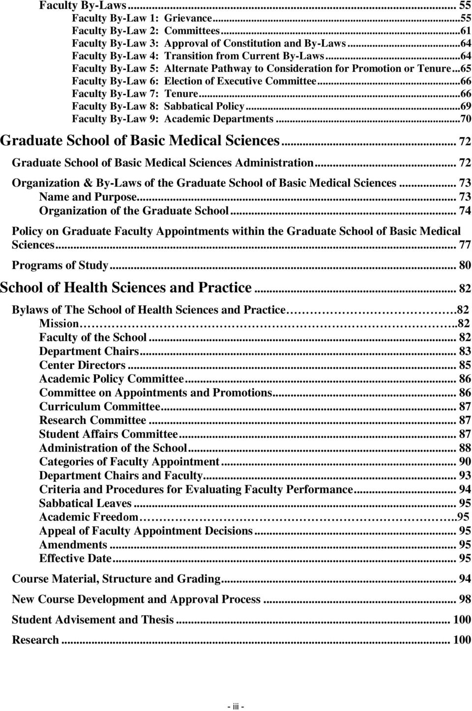 ..66 Faculty By-Law 8: Sabbatical Policy...69 Faculty By-Law 9: Academic Departments...70 Graduate School of Basic Medical Sciences... 72 Graduate School of Basic Medical Sciences Administration.