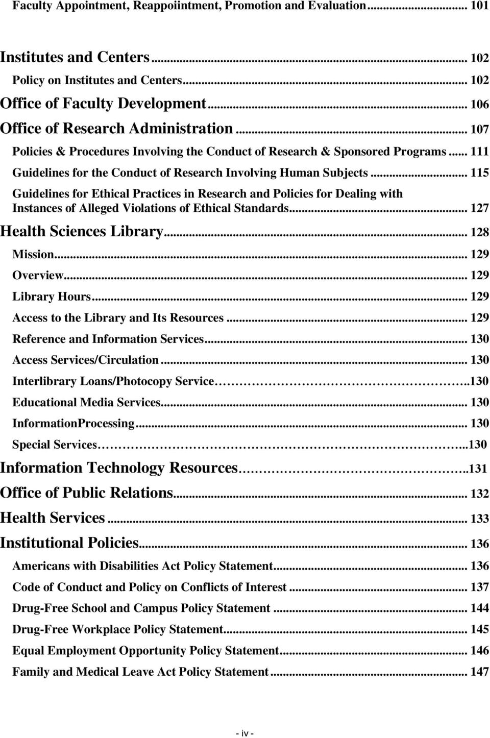 .. 115 Guidelines for Ethical Practices in Research and Policies for Dealing with Instances of Alleged Violations of Ethical Standards... 127 Health Sciences Library... 128 Mission... 129 Overview.
