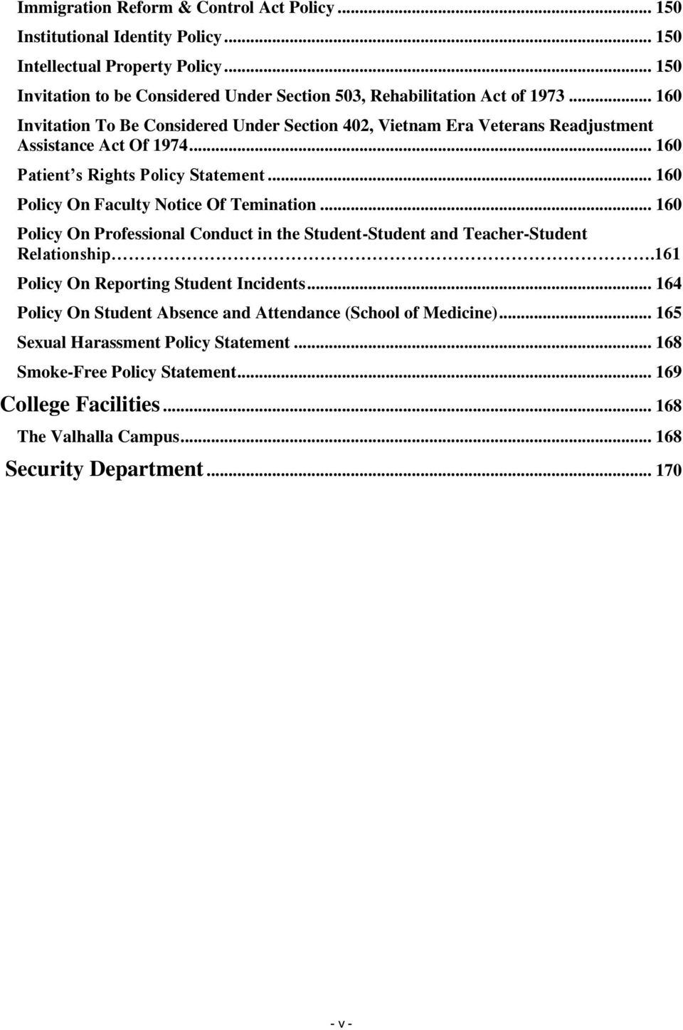 .. 160 Policy On Faculty Notice Of Temination... 160 Policy On Professional Conduct in the Student-Student and Teacher-Student Relationship.161 Policy On Reporting Student Incidents.