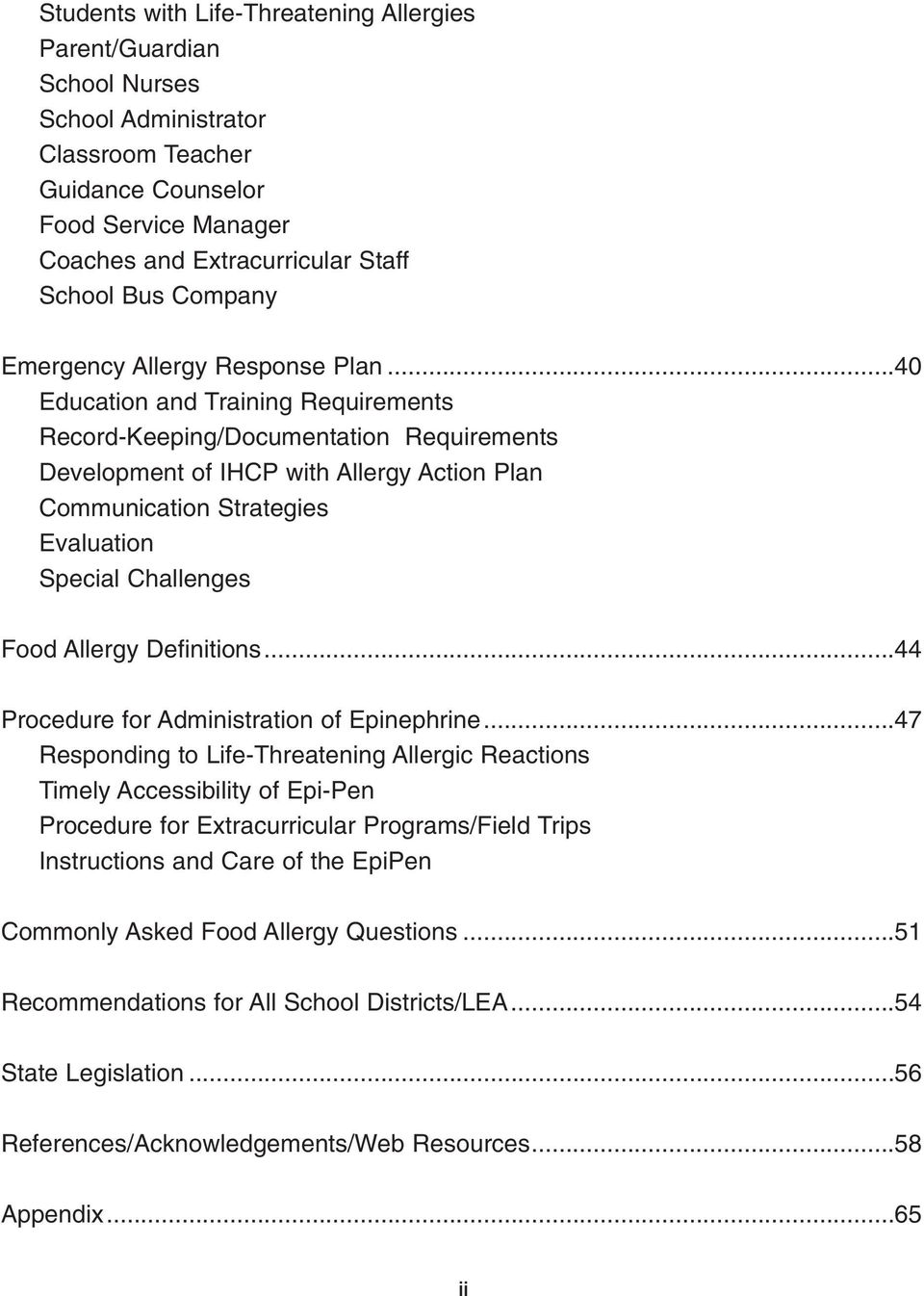 ..40 Education and Training Requirements Record-Keeping/Documentation Requirements Development of IHCP with Allergy Action Plan Communication Strategies Evaluation Special Challenges Food Allergy