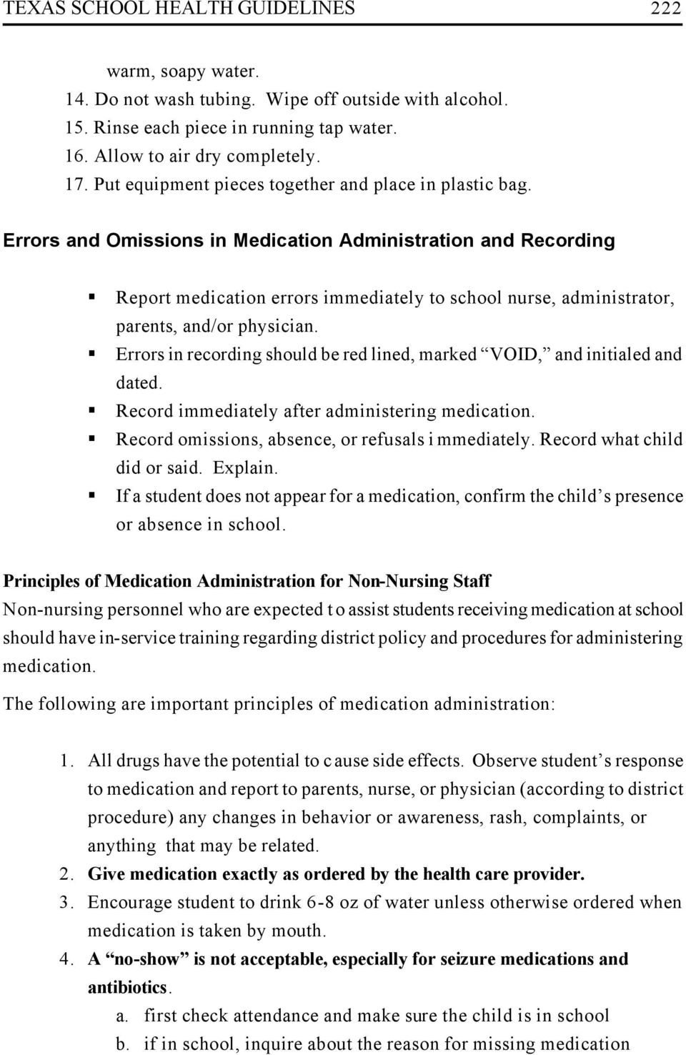 Errors and Omissions in Medication Administration and Recording Report medication errors immediately to school nurse, administrator, parents, and/or physician.