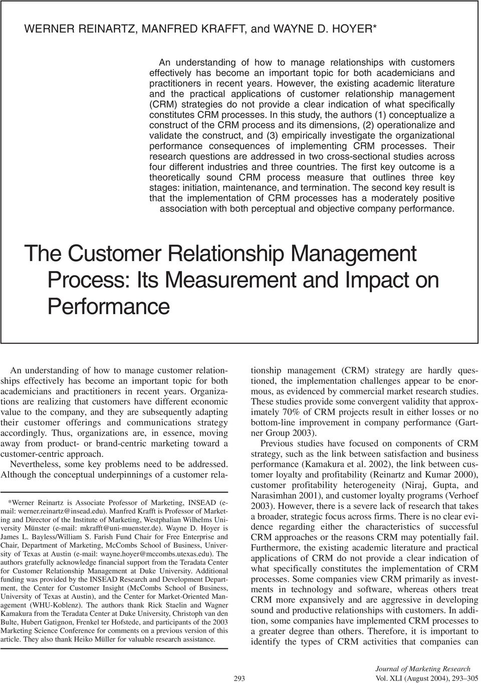 However, the existing academic literature and the practical applications of customer relationship management (CRM) strategies do not provide a clear indication of what specifically constitutes CRM