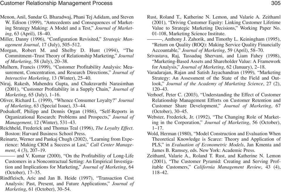 Miller, Danny (1996), Configuration Revisited, Strategic Management Journal, 17 (July), 505 512. Morgan, Robert M. and Shelby D.