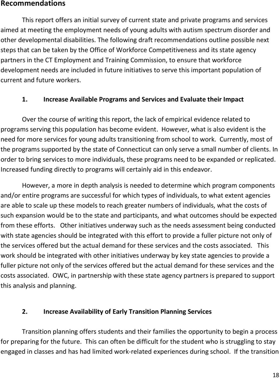 The following draft recommendations outline possible next steps that can be taken by the Office of Workforce Competitiveness and its state agency partners in the CT Employment and Training