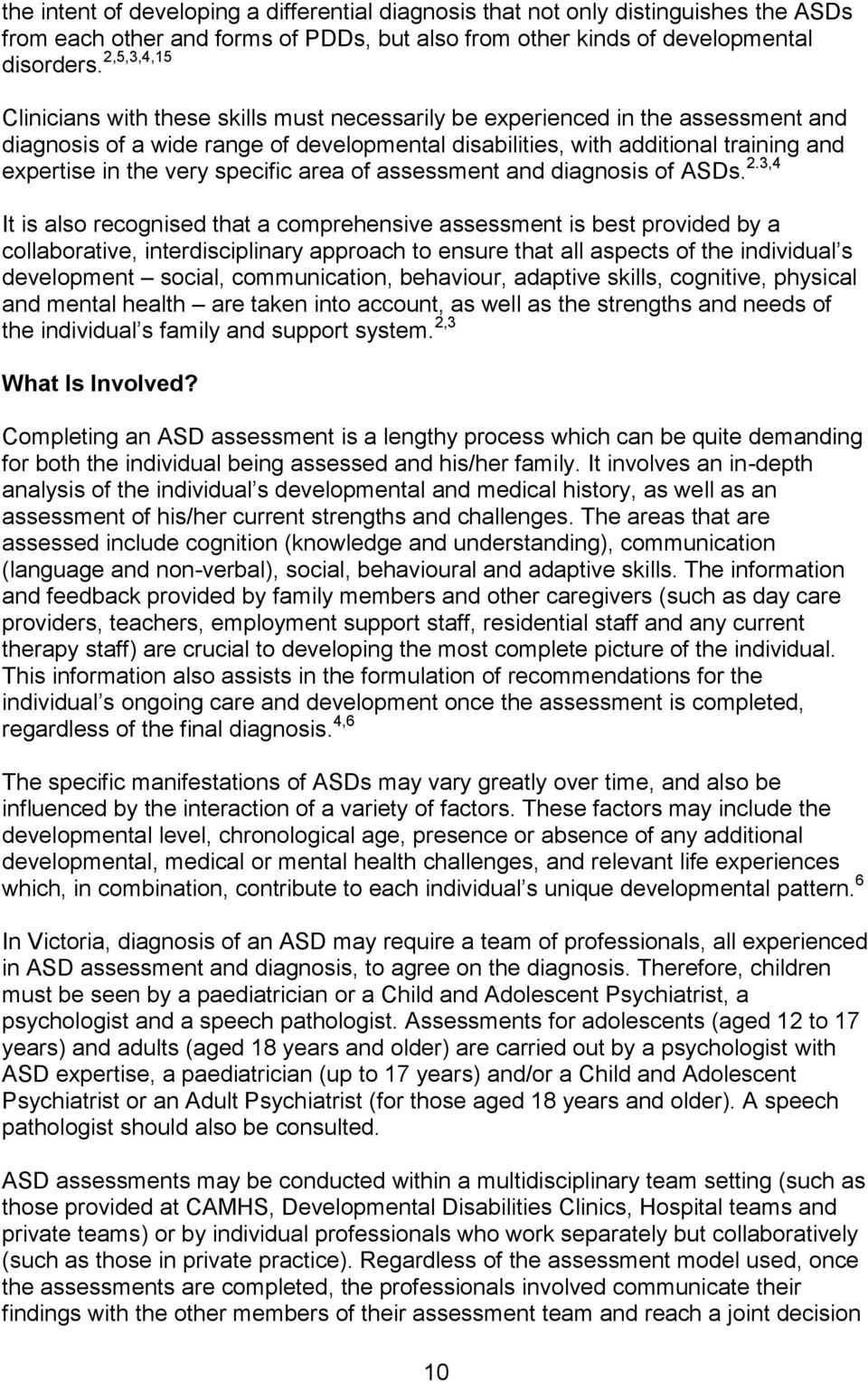 very specific area of assessment and diagnosis of ASDs. 2.