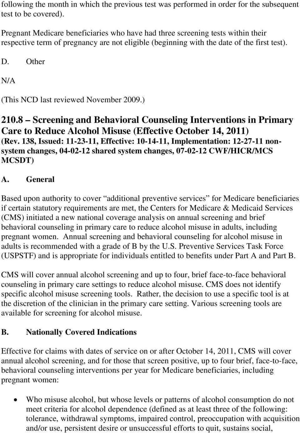 Other N/A (This NCD last reviewed November 2009.) 210.8 Screening and Behavioral Counseling Interventions in Primary Care to Reduce Alcohol Misuse (Effective October 14, 2011) (Rev.