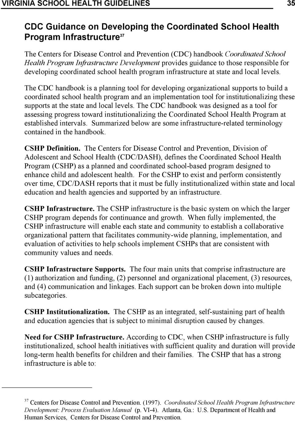 The CDC handbook is a planning tool for developing organizational supports to build a coordinated school health program and an implementation tool for institutionalizing these supports at the state