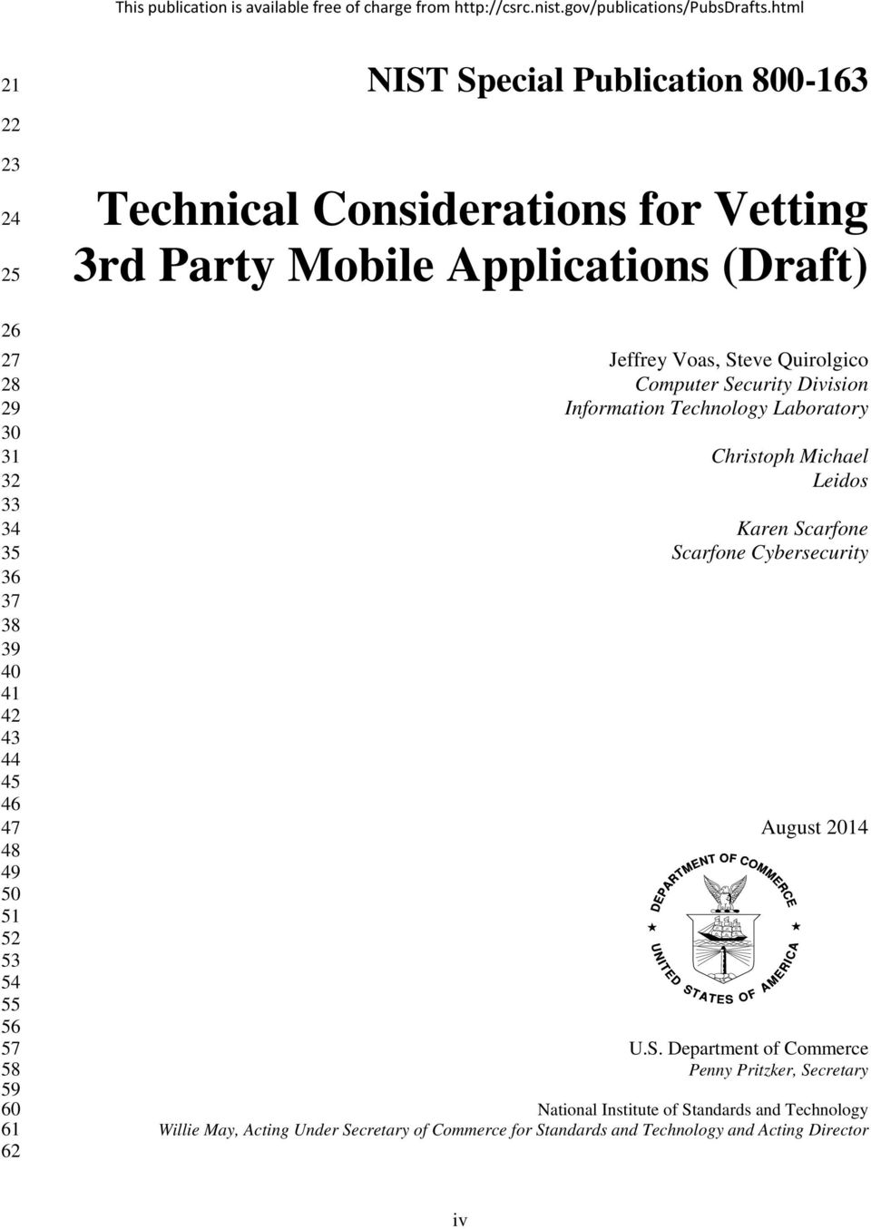 Considerations for Vetting 3rd Party Mobile Applications (Draft) Jeffrey Voas, Steve Quirolgico Computer Security Division Information Technology Laboratory Christoph Michael