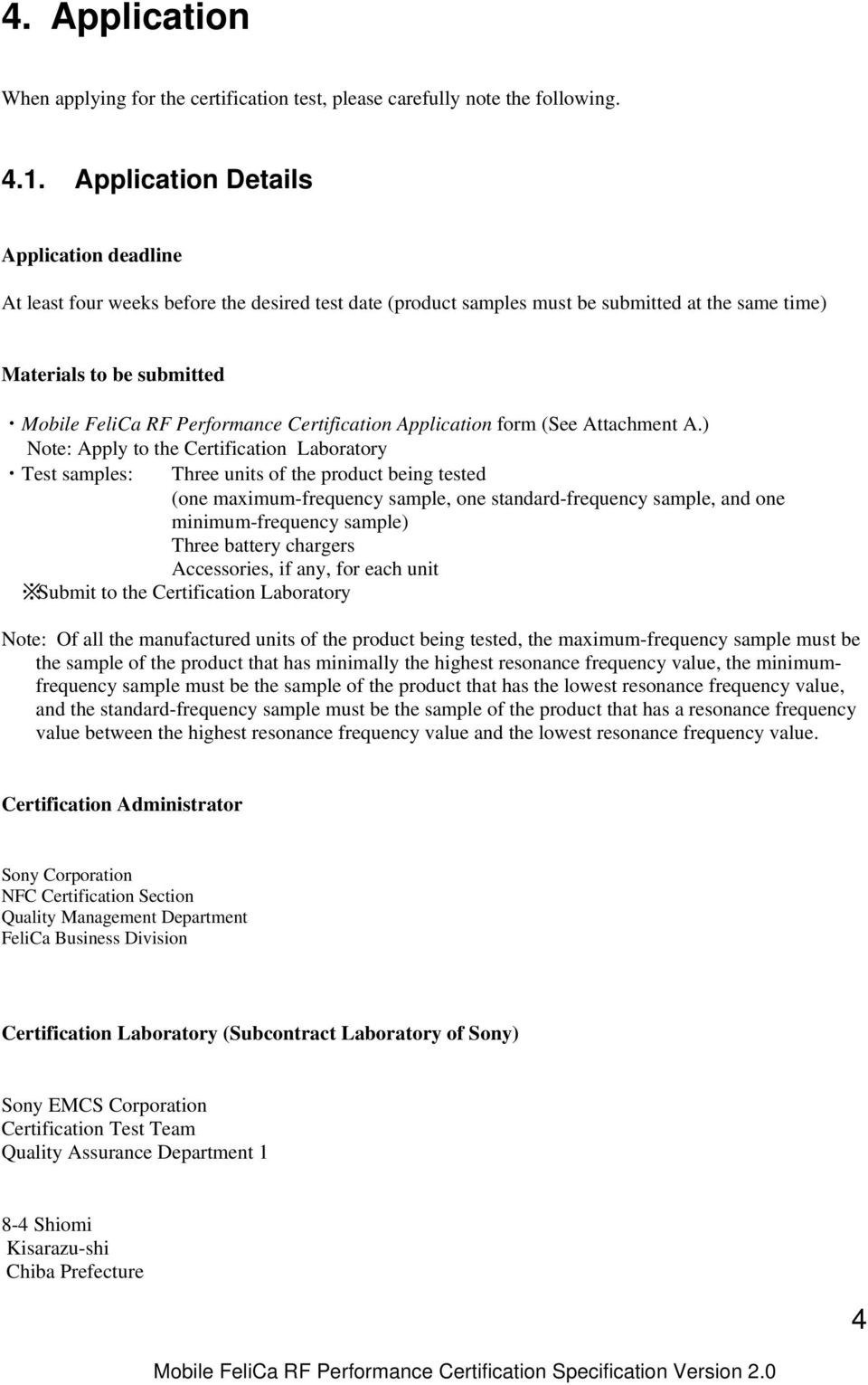 Certification Application form (See Attachment A.