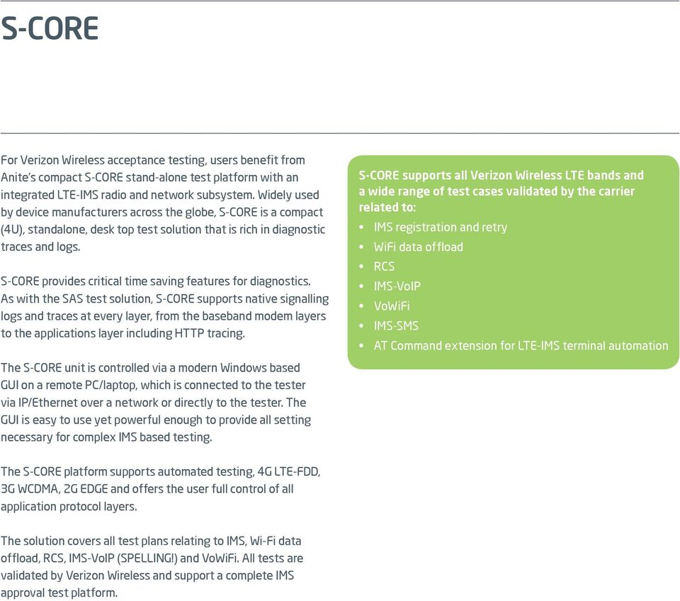 S-CORE provides critical time saving features for diagnostics.