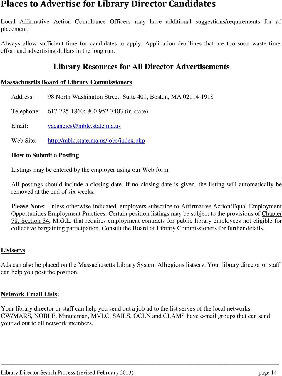 Library Resources for All Director Advertisements Massachusetts Board of Library Commissioners Address: 98 North Washington Street, Suite 401, Boston, MA 02114-1918 Telephone: Email: Web Site: