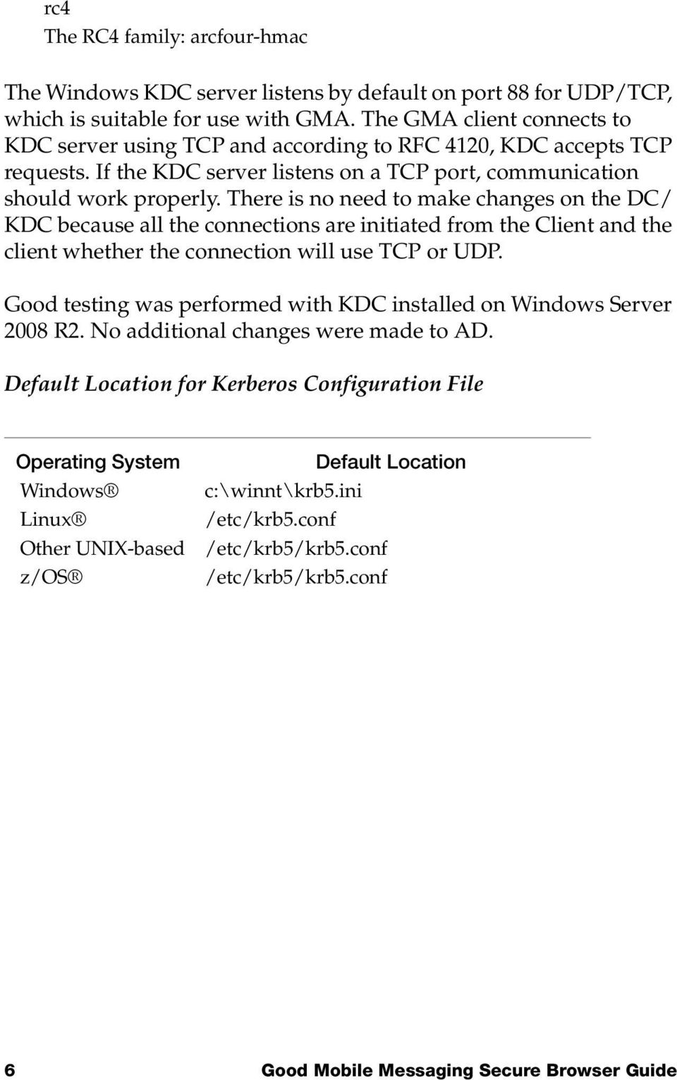 There is no need to make changes on the DC/ KDC because all the connections are initiated from the Client and the client whether the connection will use TCP or UDP.