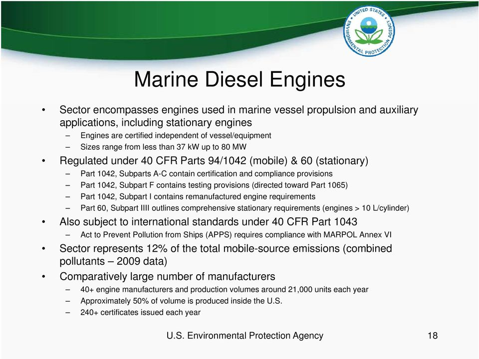 contains testing provisions (directed toward Part 1065) Part 1042, Subpart I contains remanufactured engine requirements Part 60, Subpart IIII outlines comprehensive stationary ti requirements