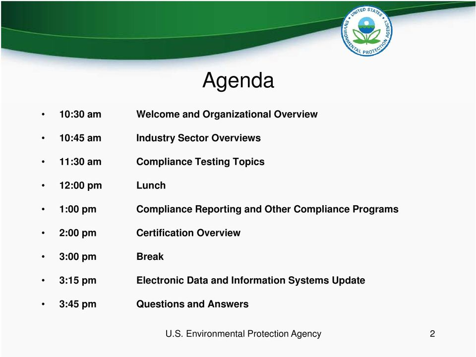 Compliance Programs 2:00 pm Certification Overview 3:00 pm Break 3:15 pm Electronic Data