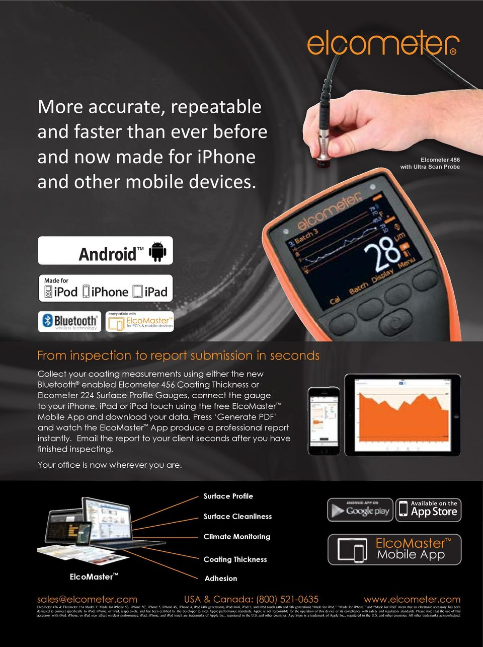 Thickness or Elcometer 224 Surface Profile Gauges, connect the gauge to your iphone, ipad or ipod touch using the free ElcoMaster Mobile App and download your data.